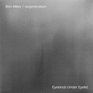 Ben Miller / degeneration 歌手頭像