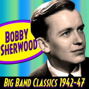 Bobby Sherwood 歌手頭像