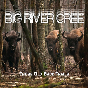 Big River Cree 歌手頭像