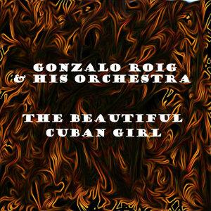 Gonzalo Roig & His Orchestra 歌手頭像