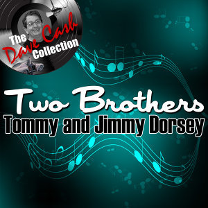 Tommy And Jimmy Dorsey 歌手頭像
