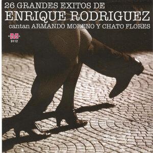 Enrique Rodriguez cantan Armando Moreno y Chato Flores 歌手頭像