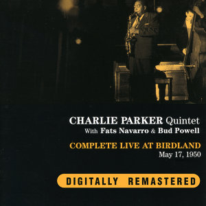 Charlie Parker Quintet with Fats Navarro & Bud Powell 歌手頭像