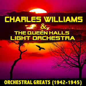Charles Williams & The Queen's Hall Light Orchestra 歌手頭像