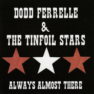 Dodd Ferrelle & The Tinfoil Stars 歌手頭像