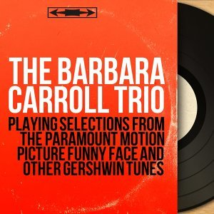 The Barbara Carroll Trio 歌手頭像