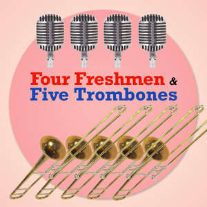 Four Freshmen and Five Trombones 歌手頭像
