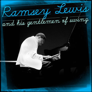 Ramsey Lewis And His Gentlemen Of Swing 歌手頭像