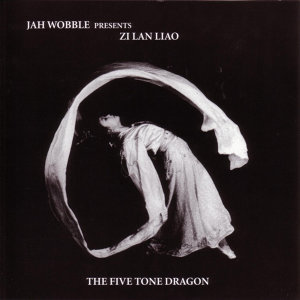 Jah Wobble presents Zi Lan Liao 歌手頭像