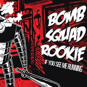 Bomb Squad Rookie