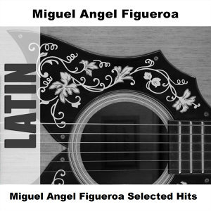 Miguel Angel Figueroa 歌手頭像