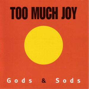 Too Much Joy 歌手頭像