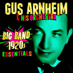 Gus Arnheim & His Orchestra 歌手頭像