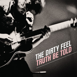 The Dirty Feel 歌手頭像