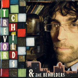 Trevor Childs and The Beholders 歌手頭像
