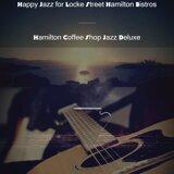 Hamilton Coffee Shop Jazz Deluxe