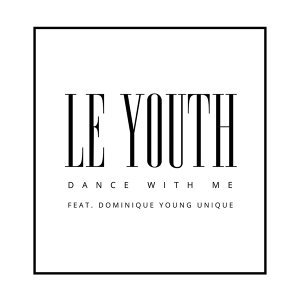 Le Youth feat. Dominique Young Unique
