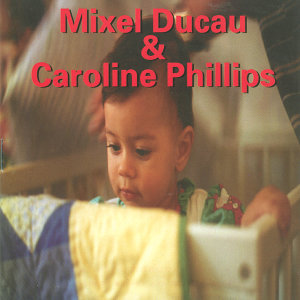 Mixel Ducau eta Caroline Phillips 歌手頭像