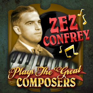 Zez Confrey 歌手頭像