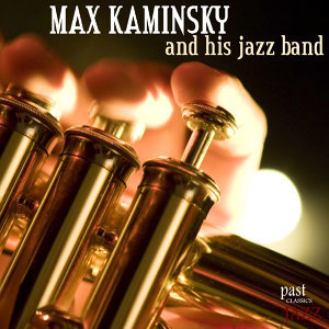 Max Kaminsky & His Jazz Band 歌手頭像