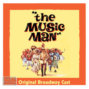 The Original Broadway Cast Of The Music Man 歌手頭像