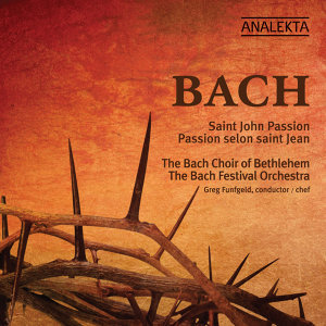 The Bach Choir Of Bethlehem, Greg Funfgeld, Daniel Taylor, Daniel Lichti, & Benjamin Butterfield 歌手頭像