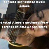 Toronto Coffeeshop Music Deluxe