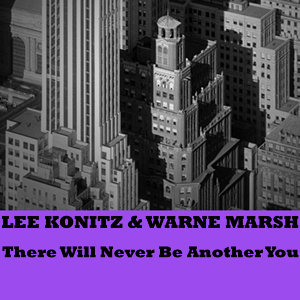 Lee Konitz & Warne Marsh 歌手頭像