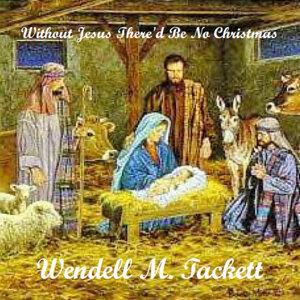 Wendell M. Tackett 歌手頭像