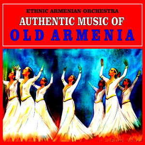 Ethnic Armenian Orchestra 歌手頭像