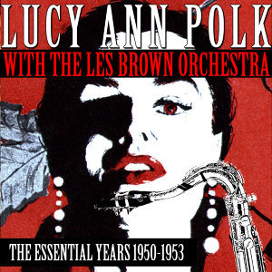 Lucy Ann Polk With The Les Brown Orchestra 歌手頭像