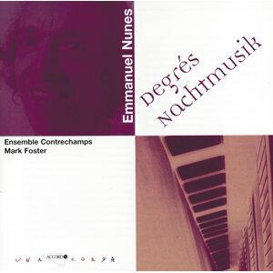 Mark Foster,Ensemble Contrechamps,Isabelle Magnenat,Jürg Dähler,Daniel Haefliger 歌手頭像