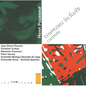 Ensemble Vocal,Peter Harvey,Christian Crahay,Marianne Pousseur,Gerhard Sporken,Ensemble Musiques Nouvelles,Jean Pierre Peuvion 歌手頭像
