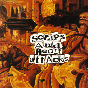 Scraps And Heart Attacks 歌手頭像