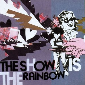 The Show Is The Rainbow 歌手頭像