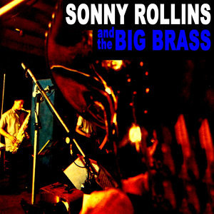 Sonny Rollins & The Big Brass 歌手頭像
