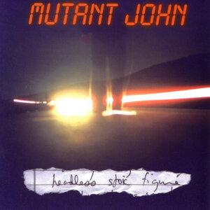 Mutant John 歌手頭像
