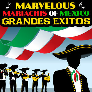 Marvelous Mariachis Of Mexico 歌手頭像