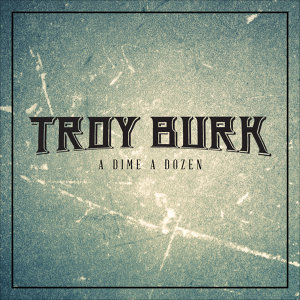 Troy Burk 歌手頭像