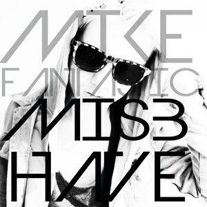Mike Fantastic 歌手頭像