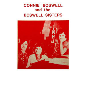 Connie Boswell & The Boswell Sisters 歌手頭像