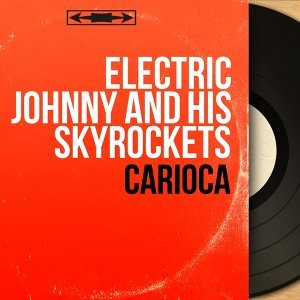 Electric Johnny and his Skyrockets