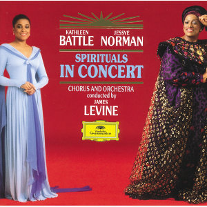 Kathleen Battle,Jessye Norman,James Levine
