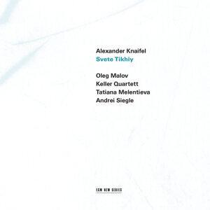 Keller Quartett,Tatiana Melentieva,Oleg Malov,Andrei Siegle 歌手頭像