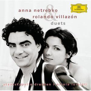 Anna Netrebko,Rolando Villazón