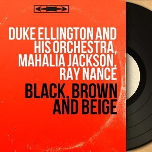Duke Ellington and His Orchestra, Mahalia Jackson, Ray Nance 歌手頭像