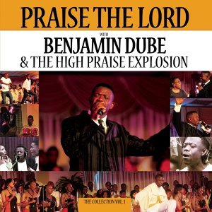 Praise The Lord With Benjamin Dube & The High Praise Explosion 歌手頭像