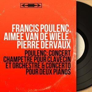 Francis Poulenc, Aimée van de Wiele, Pierre Dervaux 歌手頭像