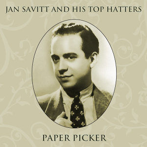 Jan Savitt And His Top Hatters Orchestra