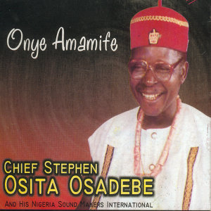 Chief Stephen Osita Osadebe and His Nigeria Sound Makers International 歌手頭像